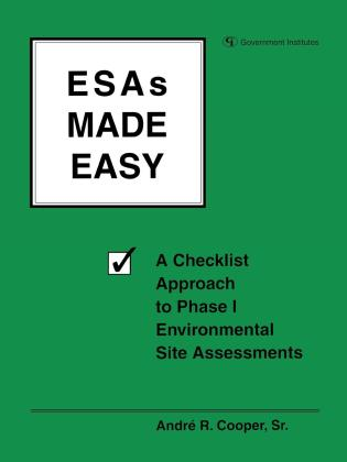 Cover image for the book ESAs Made Easy: A Checklist Approach to Phase I Environmental Site Assessments