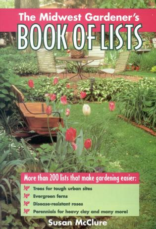 Cover image for the book The Midwest Gardener's Book of Lists