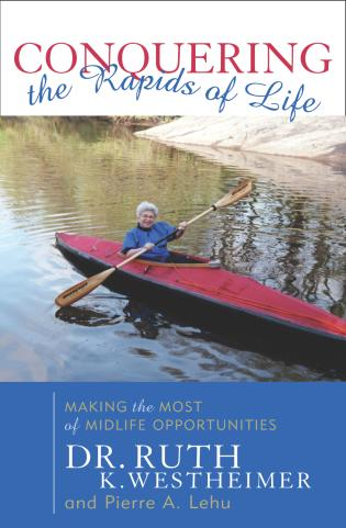 Cover image for the book Conquering the Rapids of Life: Making the Most of Midlife Opportunities
