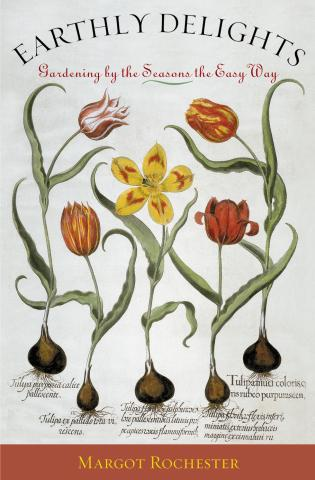 Cover image for the book Earthly Delights: Gardening by the Seasons the Easy Way