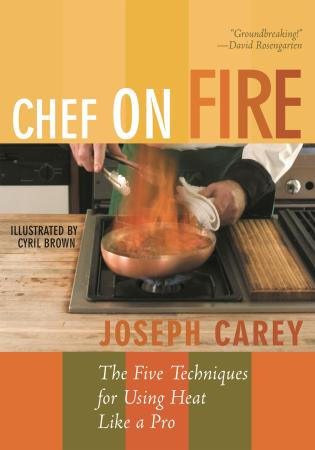 Cover image for the book Chef on Fire: The Five Techniques for Using Heat Like a Pro