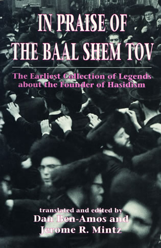 Cover image for the book In Praise of Baal Shem Tov (Shivhei Ha-Besht: the Earliest Collection of Legends About the Founder of Hasidism)