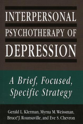 Cover image for the book Interpersonal Psychotherapy of Depression: A Brief, Focused, Specific Strategy