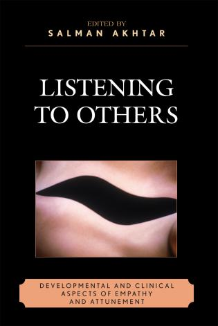 Cover image for the book Listening to Others: Developmental and Clinical Aspects of Empathy and Attunement