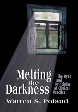 Cover image for the book Melting the Darkness: The Dyad and Principles of Clinical Practice