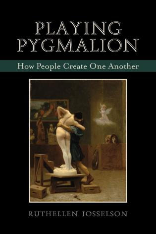 Cover image for the book Playing Pygmalion: How People Create One Another