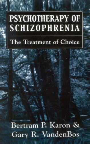 Cover image for the book Psychotherapy of Schizophrenia: The Treatment of Choice
