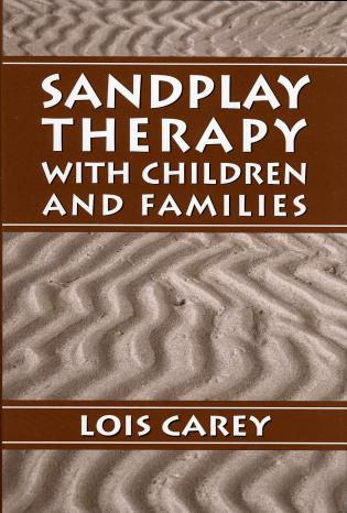 Cover image for the book Sandplay: Therapy with Children and Families