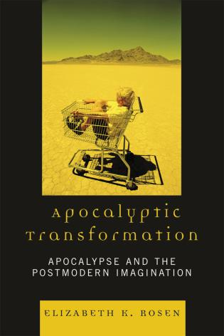 Cover image for the book Apocalyptic Transformation: Apocalypse and the Postmodern Imagination