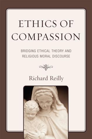 Cover image for the book Ethics of Compassion: Bridging Ethical Theory and Religious Moral Discourse