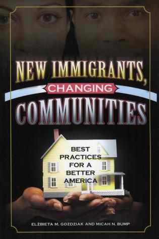 Cover image for the book New Immigrants, Changing Communities: Best Practices for a Better America