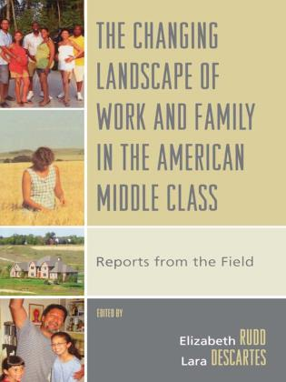 Cover image for the book The Changing Landscape of Work and Family in the American Middle Class: Reports from the Field