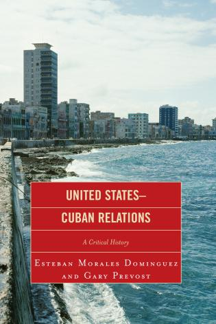 Cover image for the book United States-Cuban Relations: A Critical History