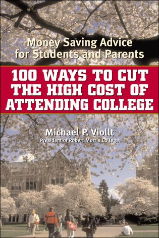 Cover image for the book 100 Ways to Cut the High Cost of Attending College: Money-Saving Advice for Students and Parents