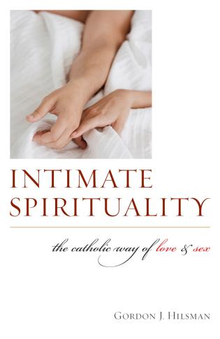 Cover image for the book Intimate Spirituality: The Catholic Way of Love and Sex