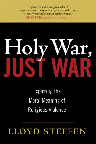 Cover image for the book Holy War, Just War: Exploring the Moral Meaning of Religious Violence