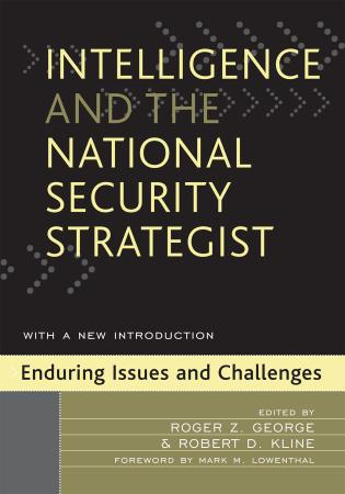 Cover image for the book Intelligence and the National Security Strategist: Enduring Issues and Challenges