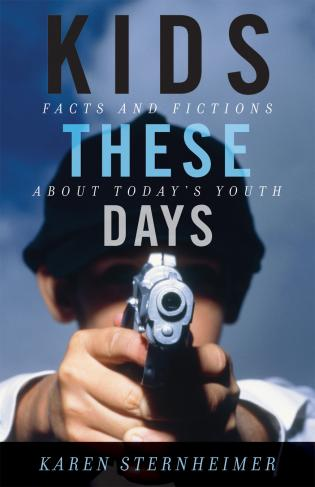 Cover image for the book Kids These Days: Facts and Fictions About Today's Youth