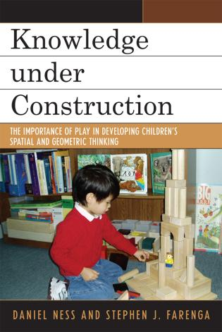 Cover image for the book Knowledge under Construction: The Importance of Play in Developing Children's Spatial and Geometric Thinking