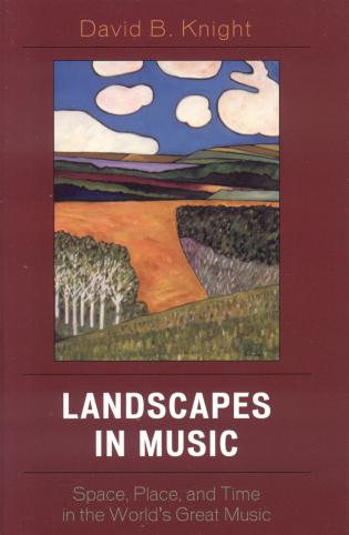 Cover image for the book Landscapes in Music: Space, Place, and Time in the World's Great Music