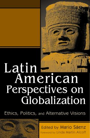 Cover image for the book Latin American Perspectives on Globalization: Ethics, Politics, and Alternative Visions
