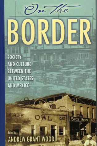 Cover image for the book On the Border: Society and Culture between the United States and Mexico
