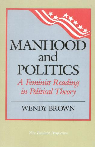 Cover image for the book Manhood and Politics: A Feminist Reading in Political Theory