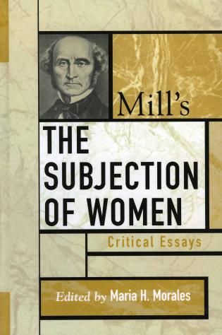 Marriage as a legal form of slavery in john stuart mills essay the subjection of women