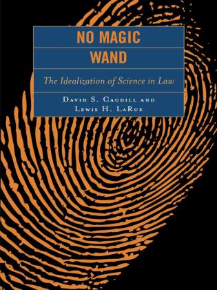 Cover image for the book No Magic Wand: The Idealization of Science in Law