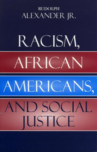 Cover image for the book Racism, African Americans, and Social Justice