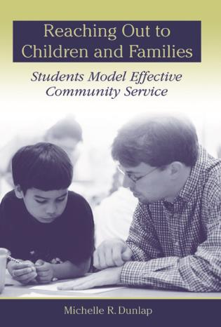 Cover image for the book Reaching Out to Children and Families: Students Model Effective Community Service