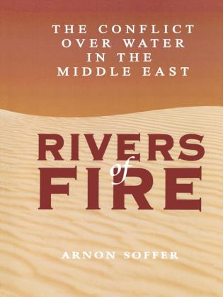Cover image for the book Rivers of Fire: The Conflict over Water in the Middle East