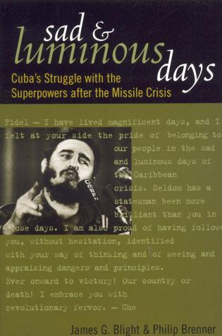 Cover image for the book Sad and Luminous Days: Cuba's Struggle with the Superpowers after the Missile Crisis