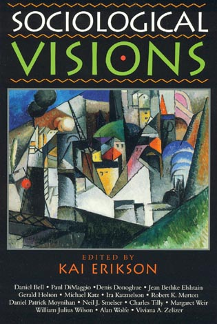 Cover image for the book Sociological Visions: With Essays from Leading Thinkers of our Time