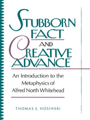 Cover image for the book Stubborn Fact and Creative Advance: An Introduction to the Metaphysics of Alfred North Whitehead