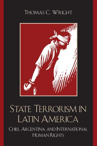 Cover image for the book State Terrorism in Latin America: Chile, Argentina, and International Human Rights