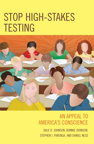 Cover image for the book Stop High-Stakes Testing: An Appeal to America's Conscience