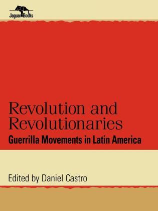 Cover image for the book Revolution and Revolutionaries: Guerrilla Movements in Latin America