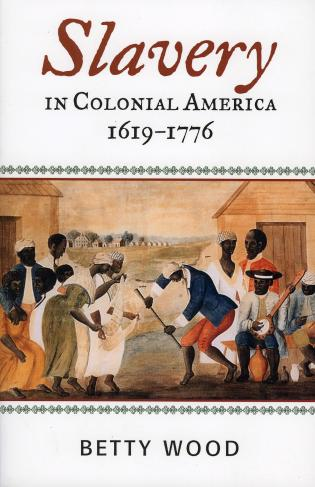 Cover image for the book Slavery in Colonial America, 1619–1776