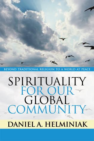 Cover image for the book Spirituality for Our Global Community: Beyond Traditional Religion to a World at Peace