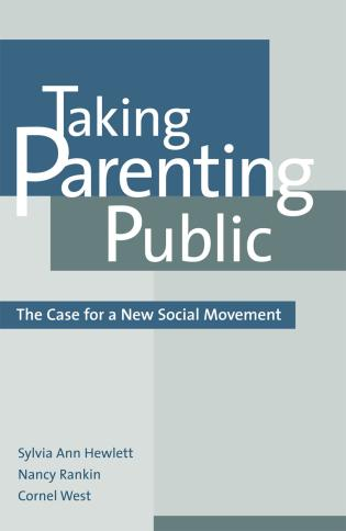 Cover image for the book Taking Parenting Public: The Case for a New Social Movement