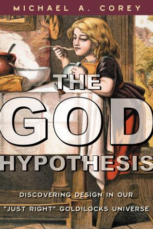 Cover image for the book The God Hypothesis: Discovering Design in Our Just Right Goldilocks Universe