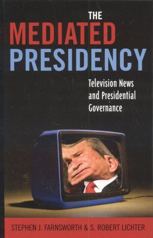 Cover image for the book The Mediated Presidency: Television News and Presidential Governance