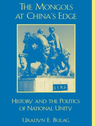 Cover image for the book The Mongols at China's Edge: History and the Politics of National Unity