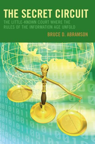 Cover image for the book The Secret Circuit: The Little-Known Court Where the Rules of the Information Age Unfold