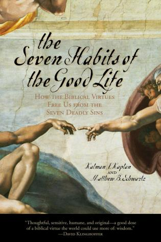 Cover image for the book The Seven Habits of the Good Life: How the Biblical Virtues Free Us from the Seven Deadly Sins