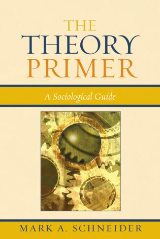 Cover image for the book The Theory Primer: A Sociological Guide