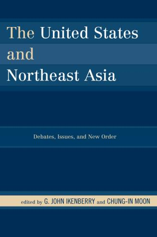 Cover image for the book The United States and Northeast Asia: Debates, Issues, and New Order