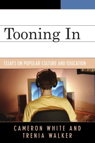 Cover image for the book Tooning In: Essays on Popular Culture and Education
