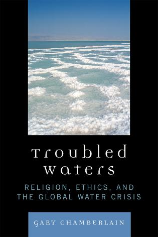 Cover image for the book Troubled Waters: Religion, Ethics, and the Global Water Crisis